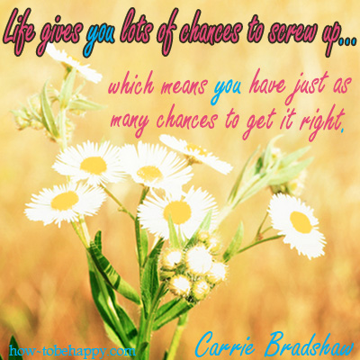 life gives you lots of chances to screw up quote